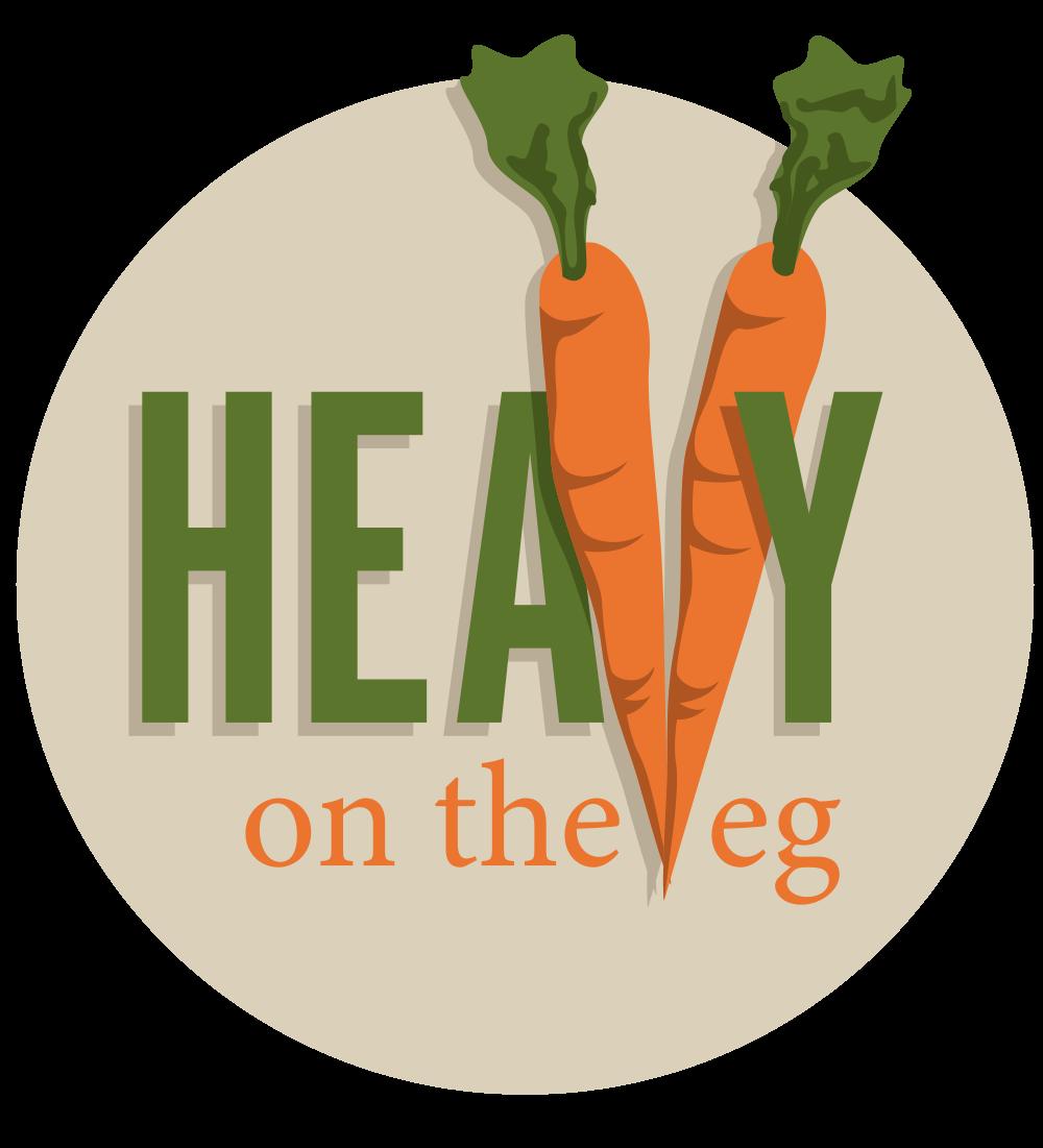 HeaVy on the Veg!
